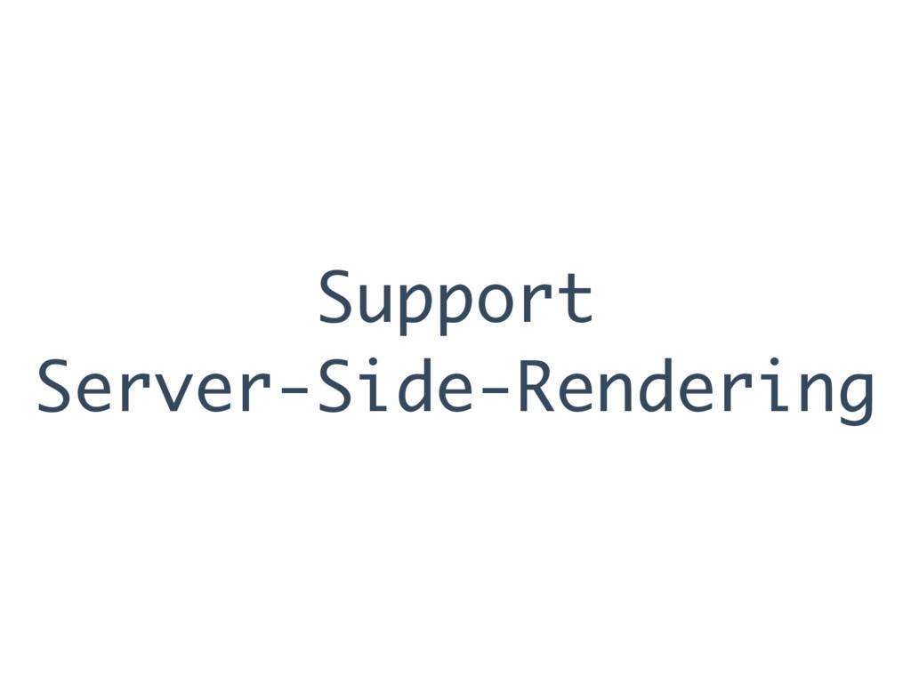 Support Server-Side-Rendering