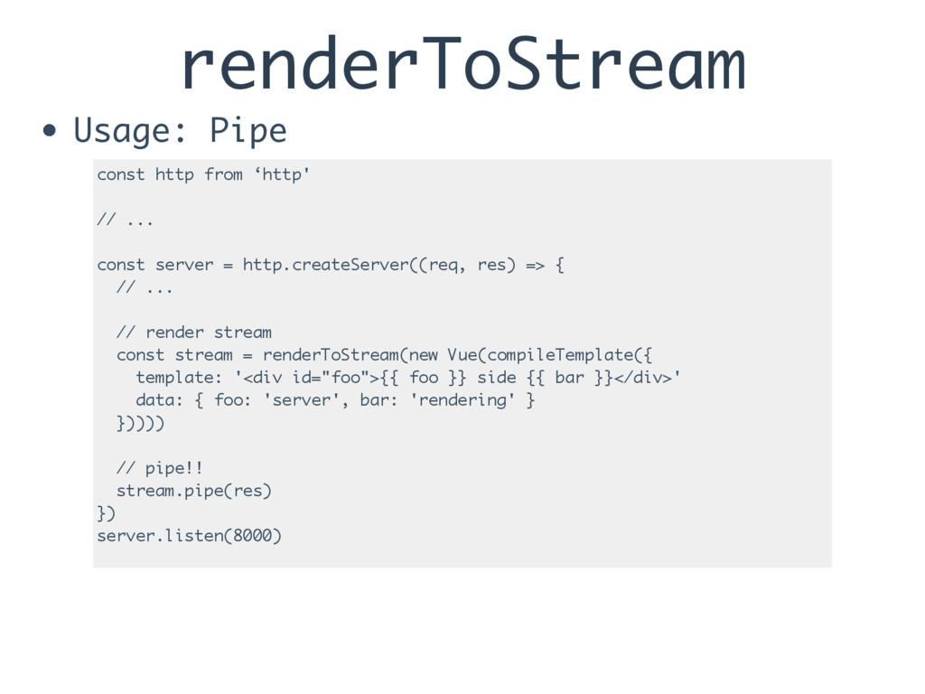 renderToStream • Usage: Pipe const http from 'h...