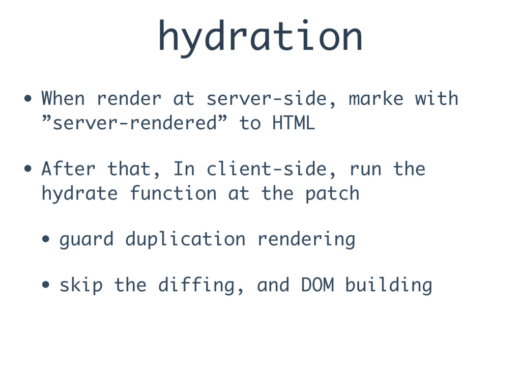 hydration • When render at server-side, marke w...