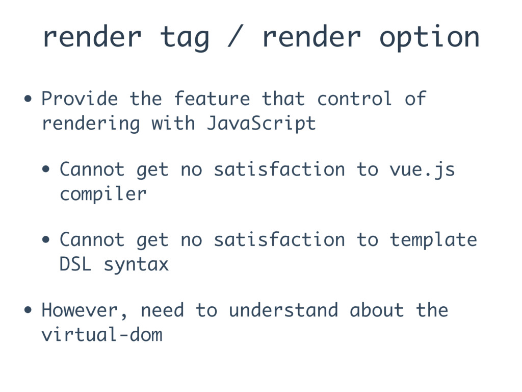 render tag / render option • Provide the featur...