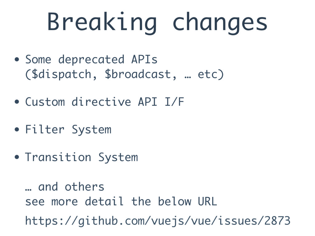 Breaking changes • Some deprecated APIs