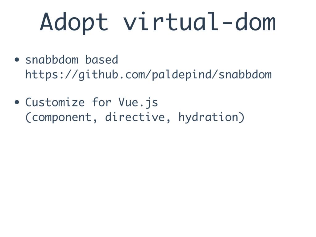 Adopt virtual-dom • snabbdom based https://git...
