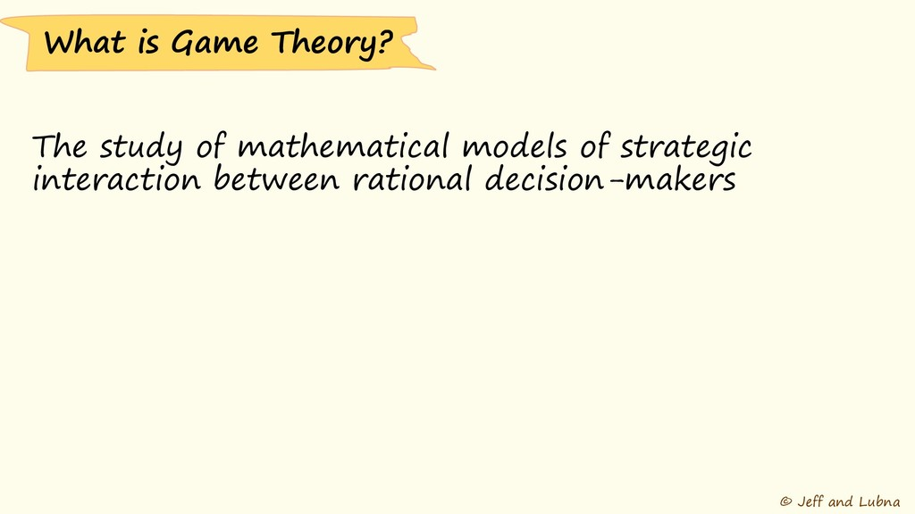 © Jeff and Lubna The study of mathematical mode...