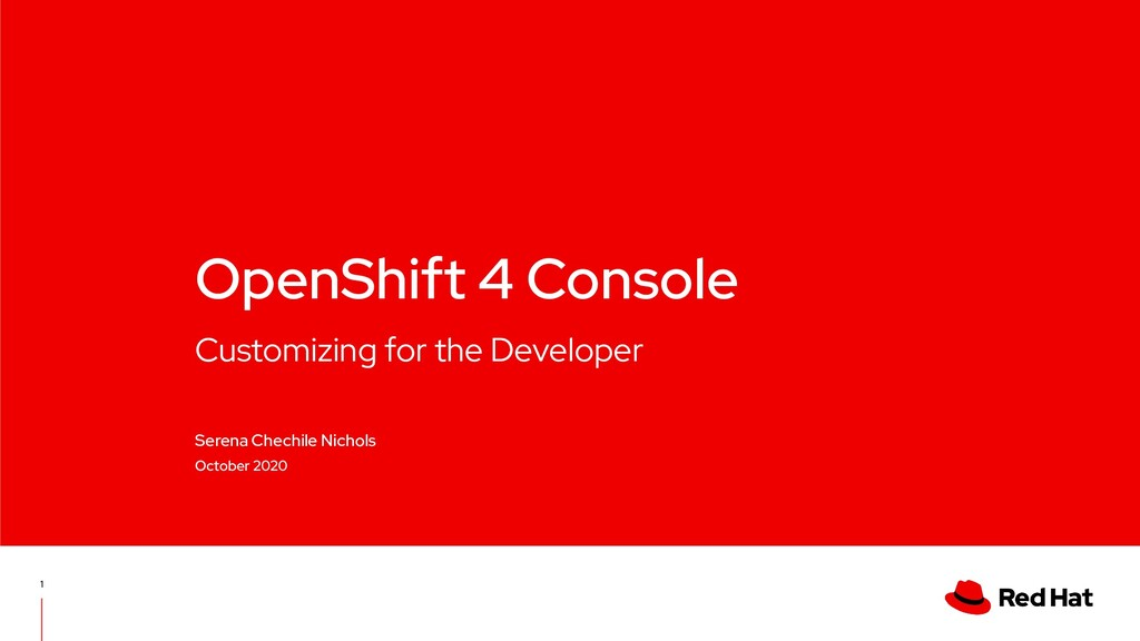 Customizing for the Developer OpenShift 4 Conso...