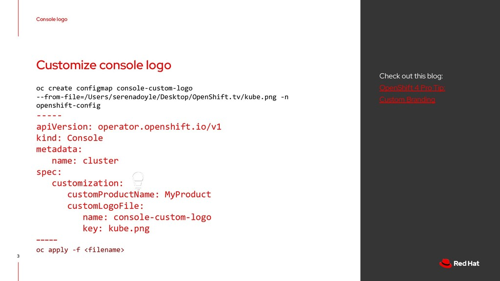 3 Console logo Check out this blog: OpenShift 4...