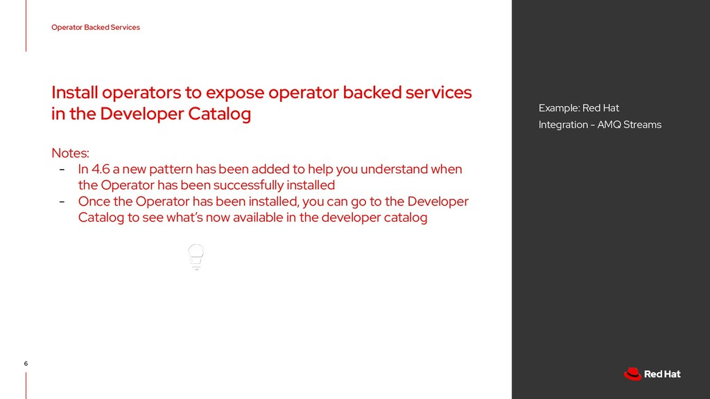 6 Operator Backed Services Example: Red Hat Int...