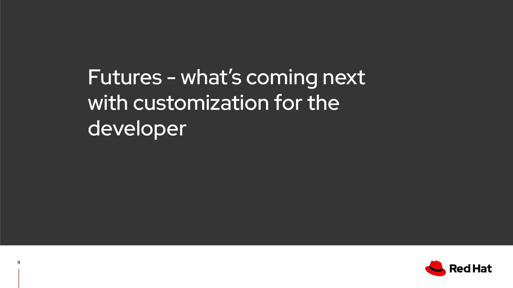 Futures - what's coming next with customization...