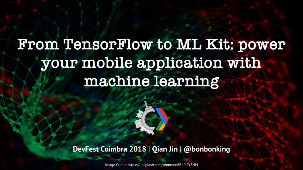 From TensorFlow to ML Kit: power your mobile ap...