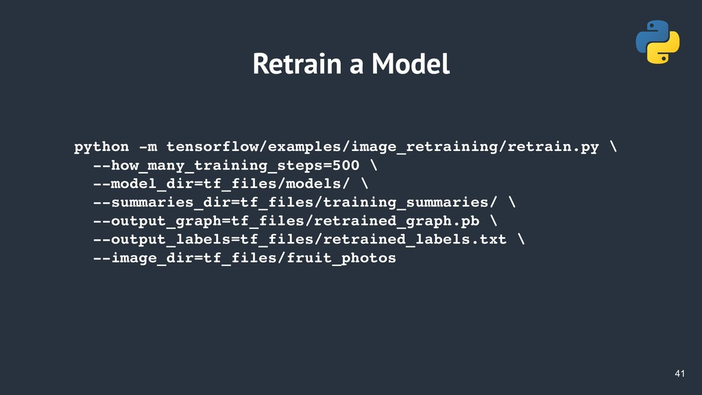 !41 Retrain a Model python -m tensorflow/exampl...