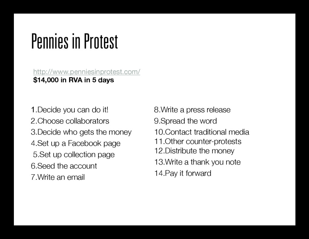 Pennies in Protest 1.Decide you can do it!  2....
