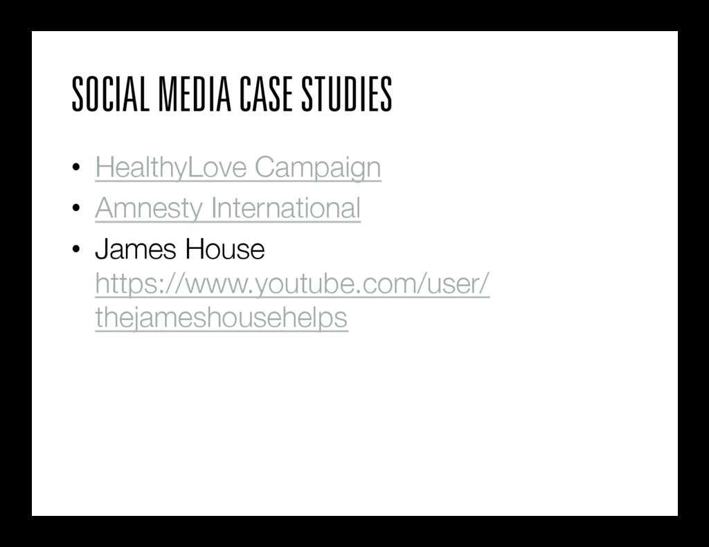 SOCIAL MEDIA CASE STUDIES • HealthyLove Campai...