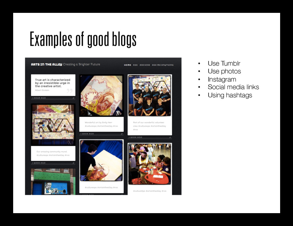 Examples of good blogs • Use Tumblr • Use ph...