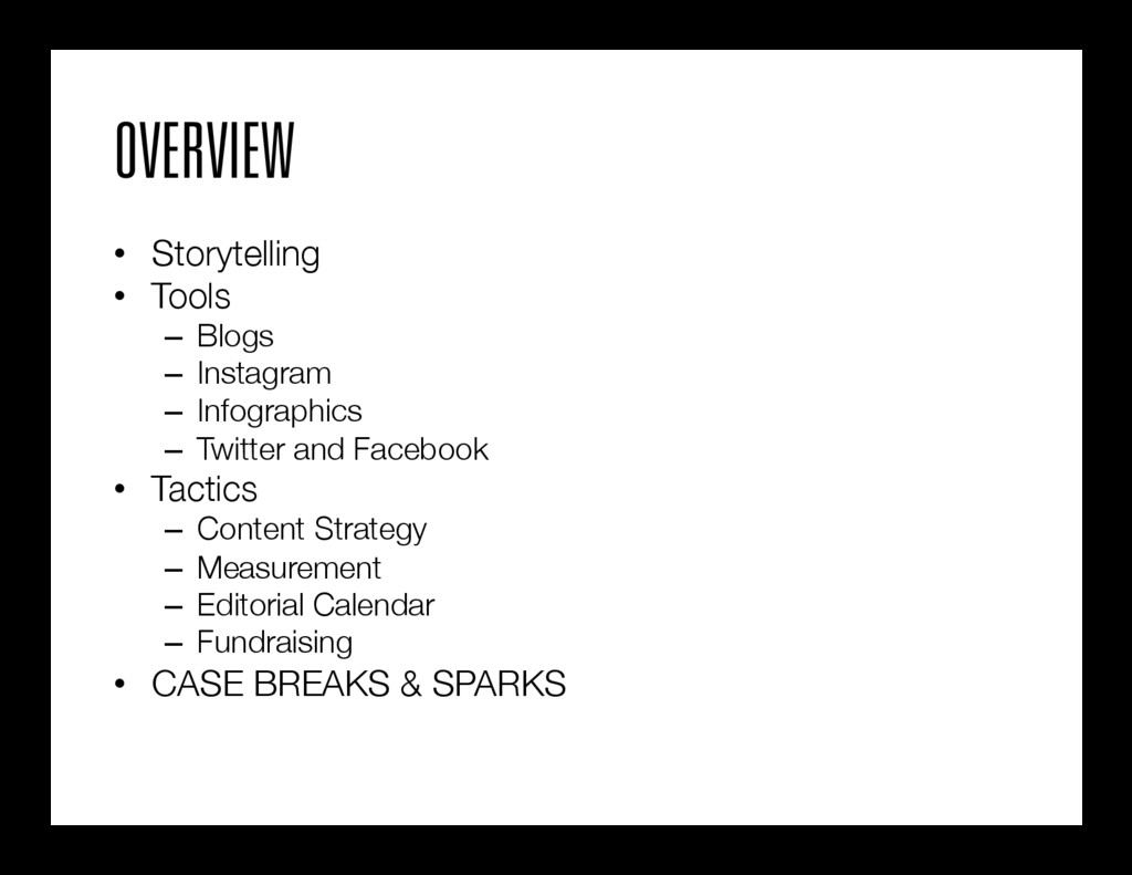 OVERVIEW • Storytelling • Tools – Blogs –...