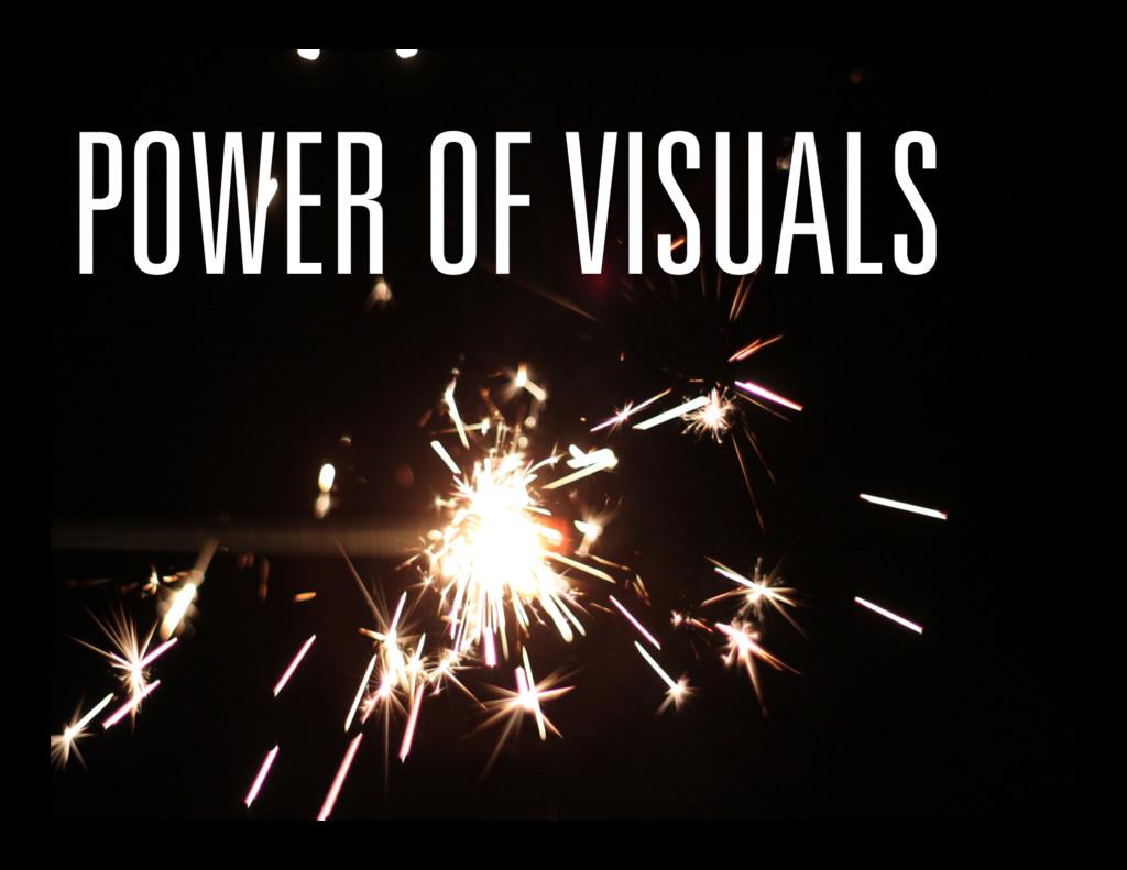 POWER OF VISUALS