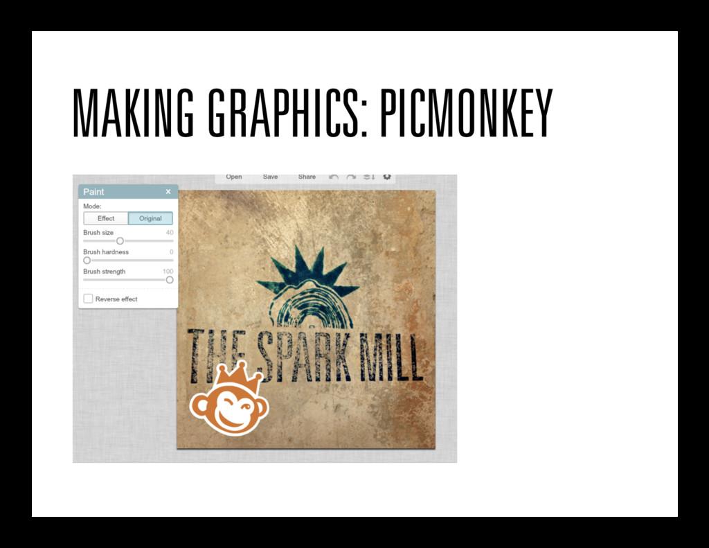 MAKING GRAPHICS: PICMONKEY
