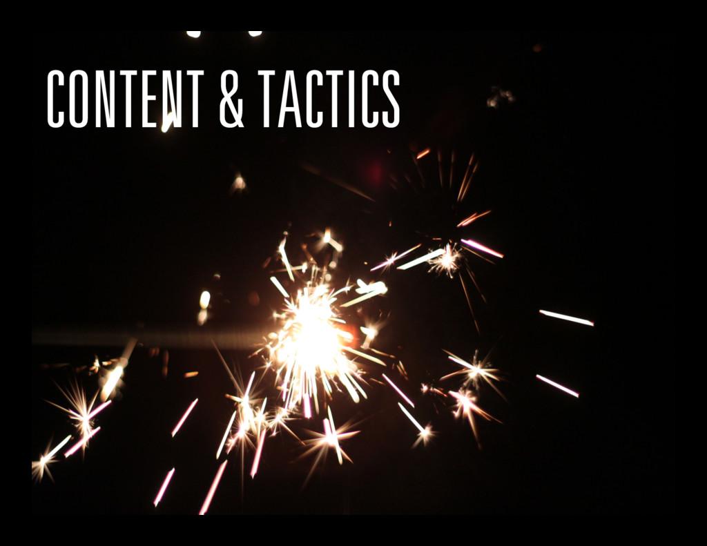 CONTENT & TACTICS