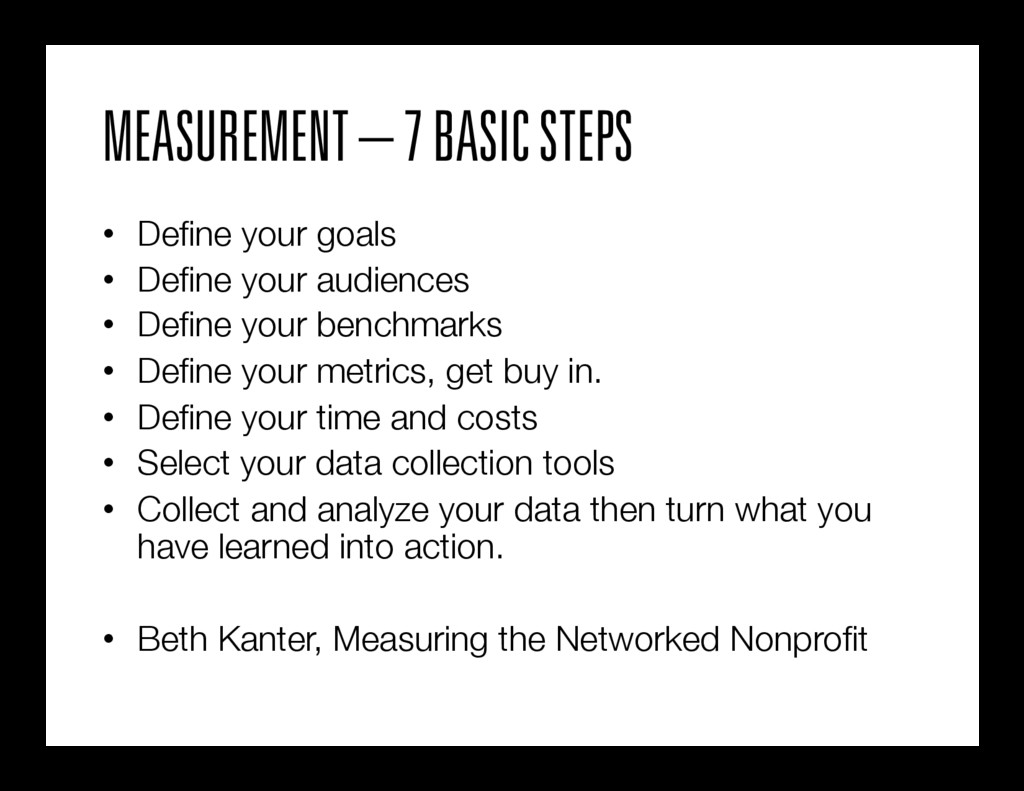 MEASUREMENT – 7 BASIC STEPS • Define your goals...