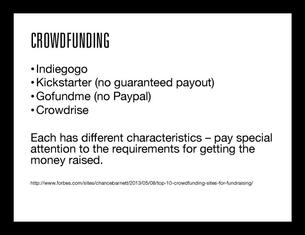 CROWDFUNDING •Indiegogo  •Kickstarter (no gu...