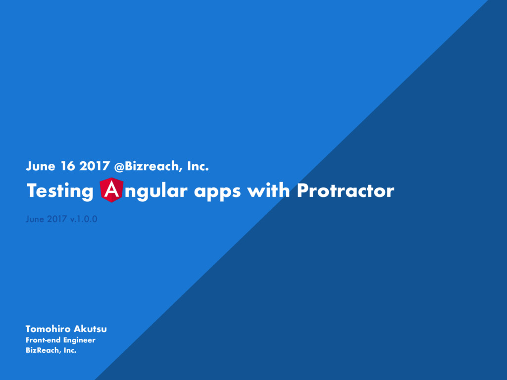 Testing ɹngular apps with Protractor June 2017 ...