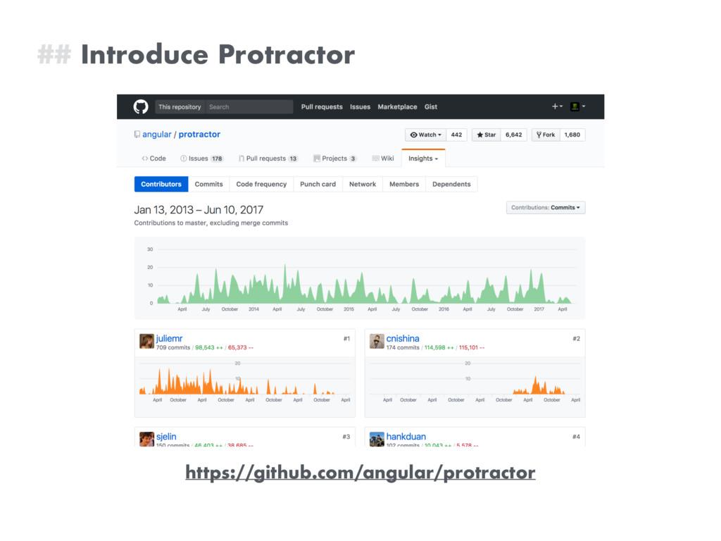 ## Introduce Protractor https://github.com/angu...