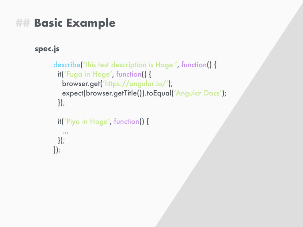 ## Basic Example spec.js describe('this test de...