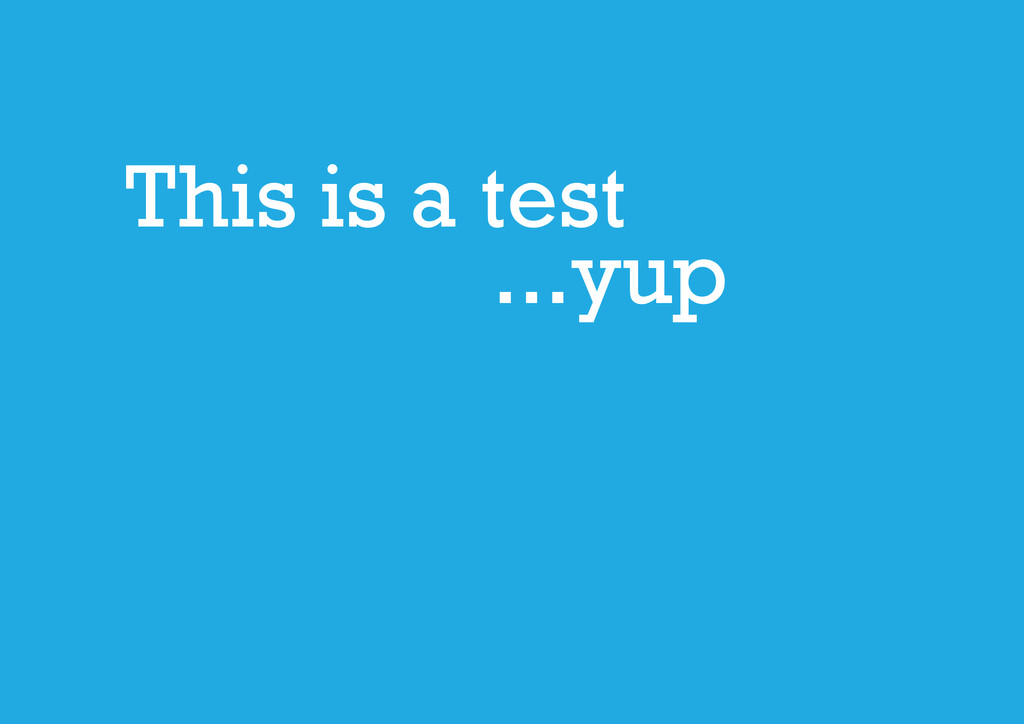 This is a test ...yup
