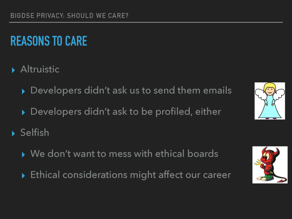 BIGDSE PRIVACY: SHOULD WE CARE? REASONS TO CARE...