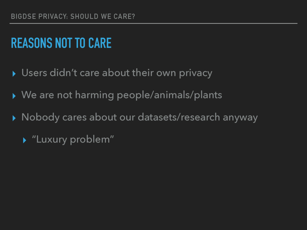 BIGDSE PRIVACY: SHOULD WE CARE? REASONS NOT TO ...