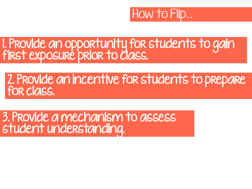 How to Flip… 1. Provide an opportunity for stud...