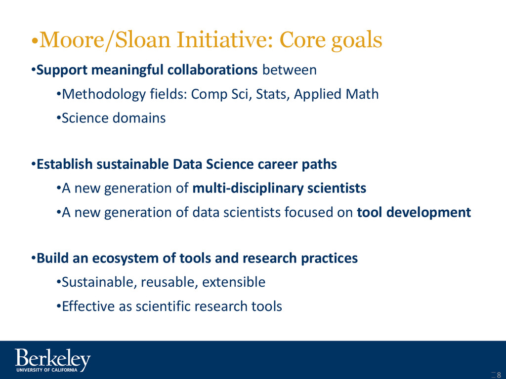 •Moore/Sloan Initiative: Core goals •Support me...