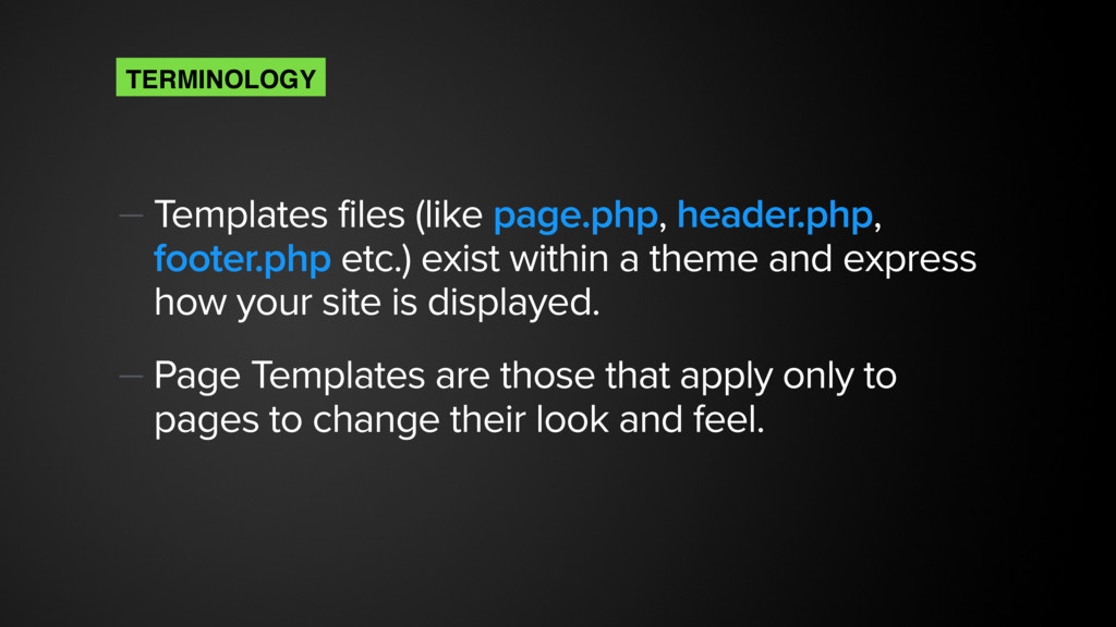 — Templates files (like page.php, header.php, f...