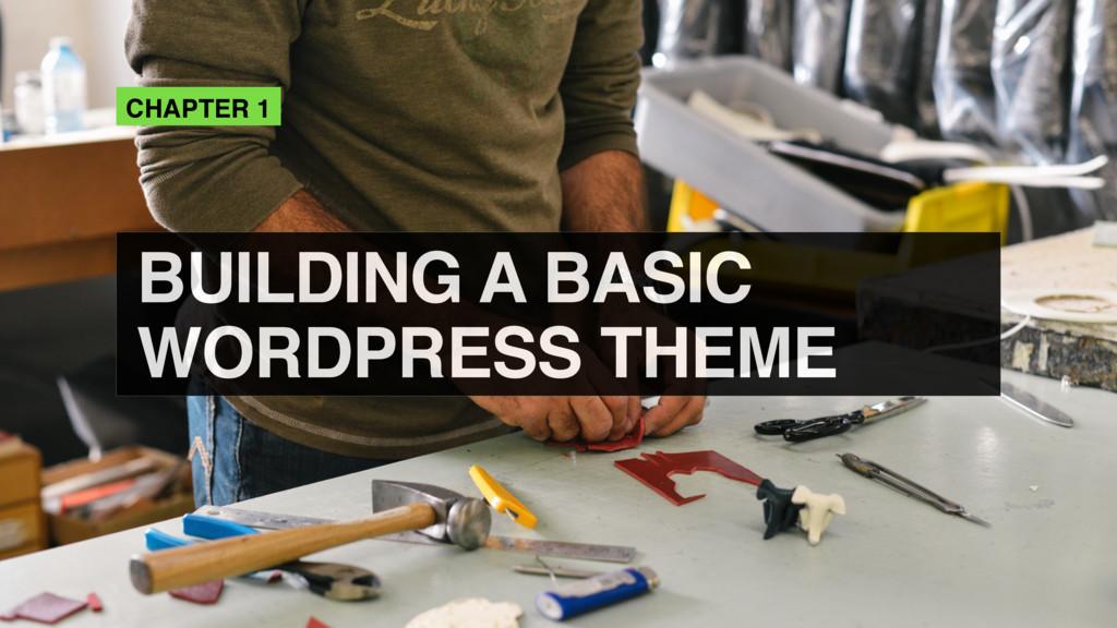 CHAPTER 1 BUILDING A BASIC WORDPRESS THEME
