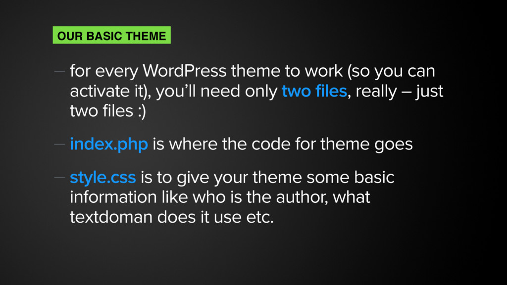 — for every WordPress theme to work (so you can...