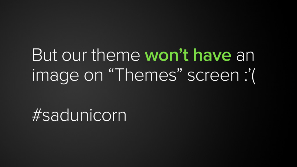 """But our theme won't have an image on """"Themes"""" s..."""