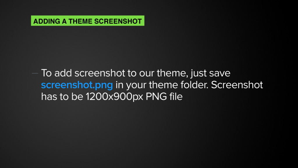 — To add screenshot to our theme, just save scr...