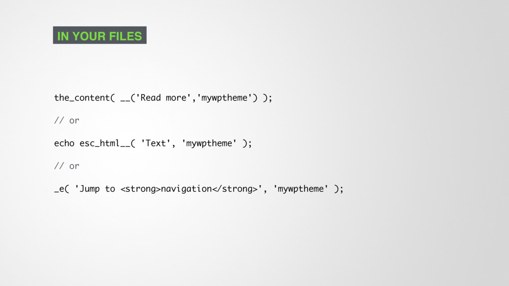 the_content( __('Read more','mywptheme') ); // ...