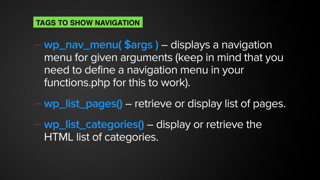 — wp_nav_menu( $args ) – displays a navigation ...