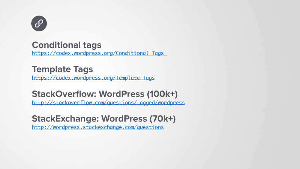 Conditional tags https://codex.wordpress.org/C...