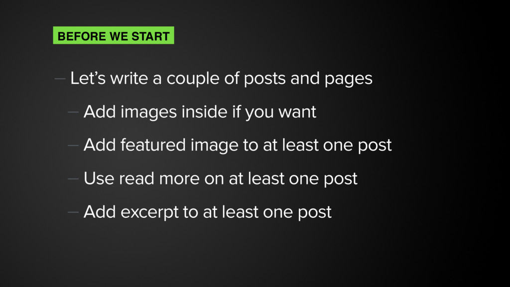 — Let's write a couple of posts and pages — Add...