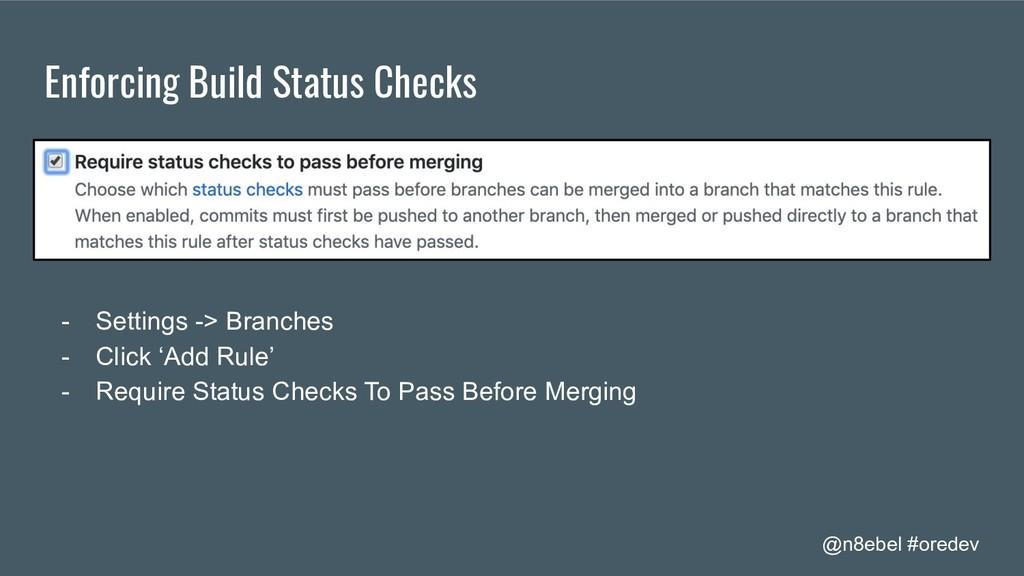 @n8ebel #oredev Enforcing Build Status Checks -...