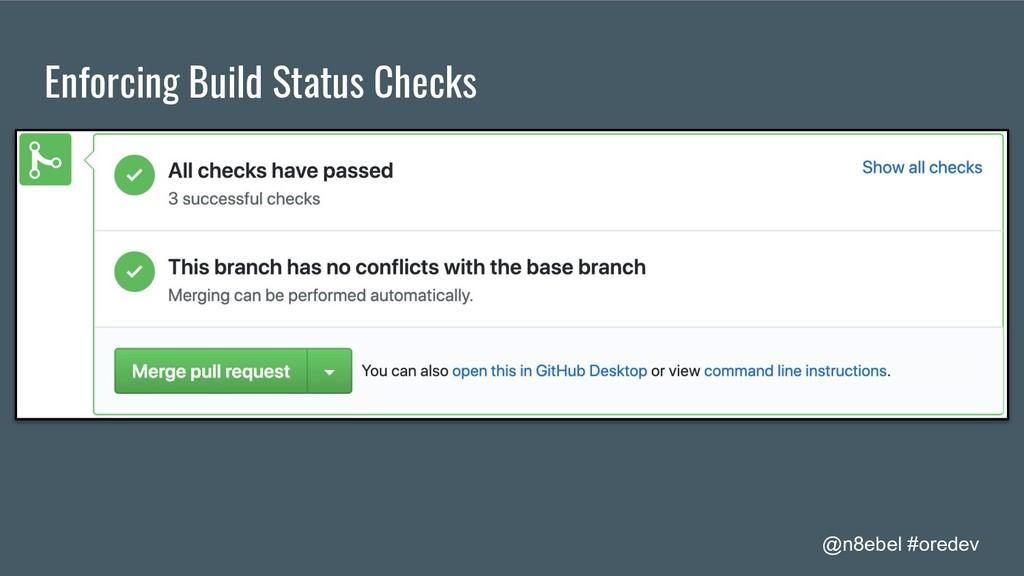 @n8ebel #oredev Enforcing Build Status Checks