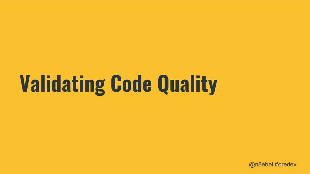 @n8ebel #oredev Validating Code Quality