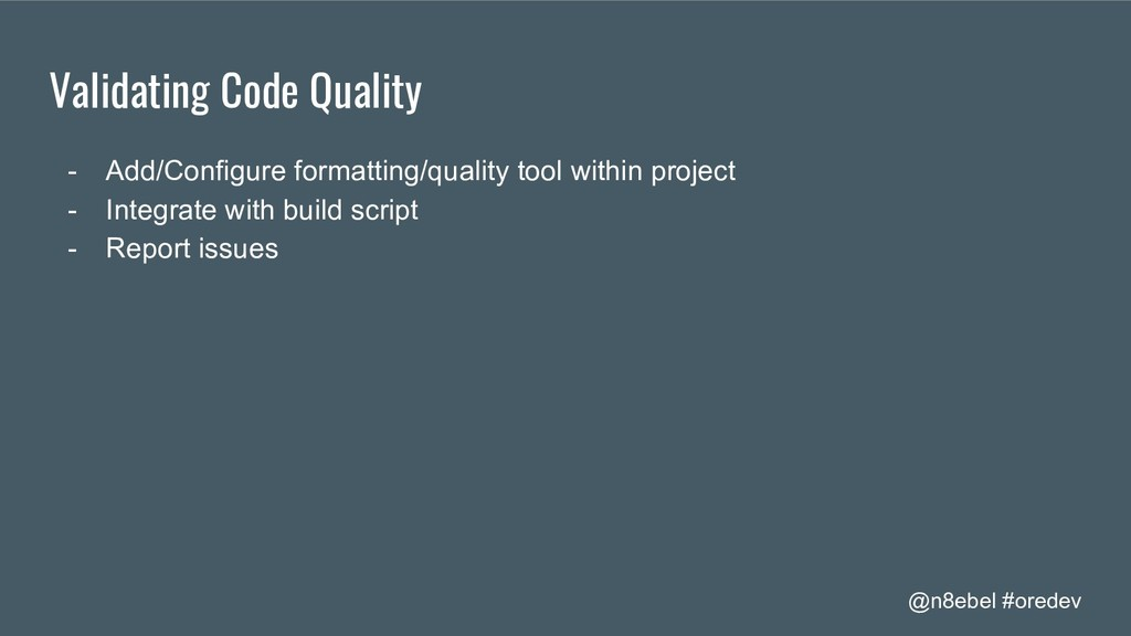 @n8ebel #oredev Validating Code Quality - Add/C...