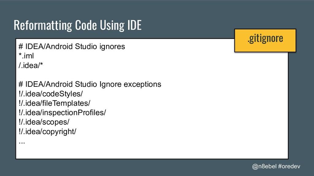 @n8ebel #oredev Reformatting Code Using IDE # I...