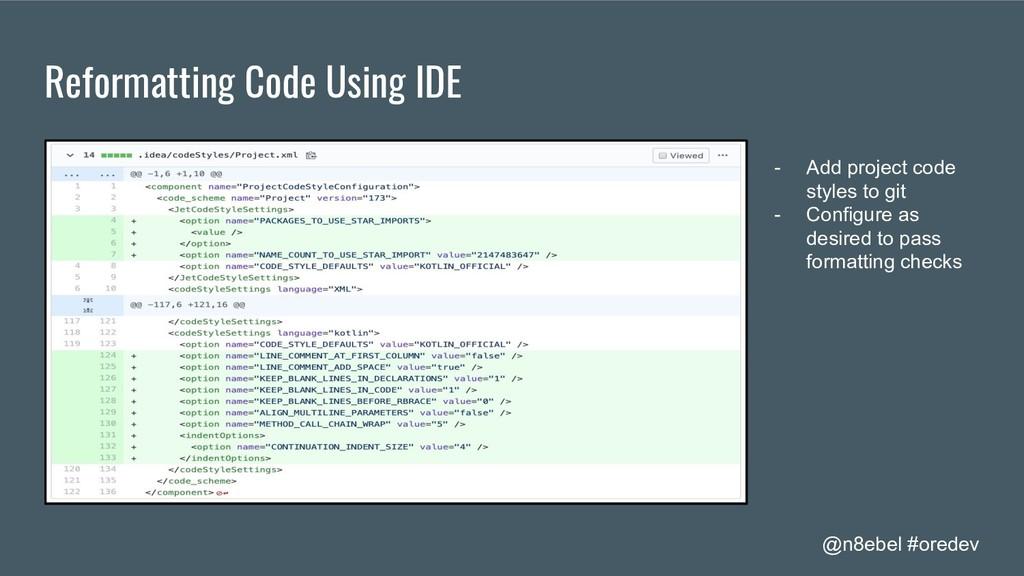 @n8ebel #oredev Reformatting Code Using IDE - A...