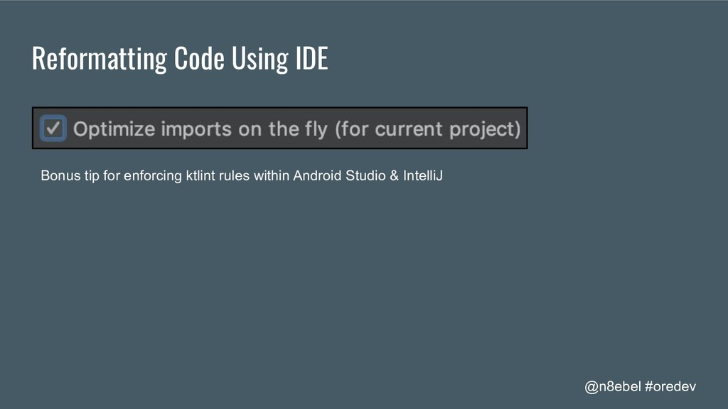 @n8ebel #oredev Reformatting Code Using IDE Bon...