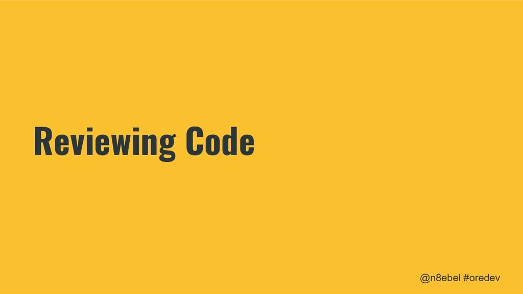 @n8ebel #oredev Reviewing Code