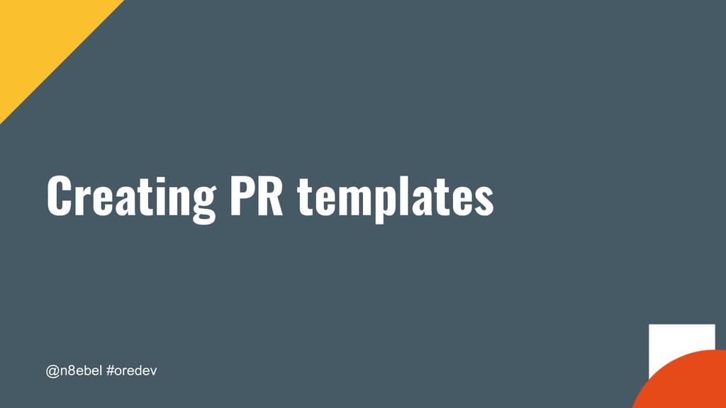 @n8ebel #oredev Creating PR templates
