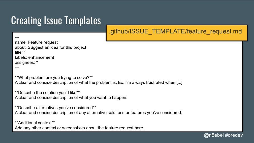 @n8ebel #oredev Creating Issue Templates --- na...