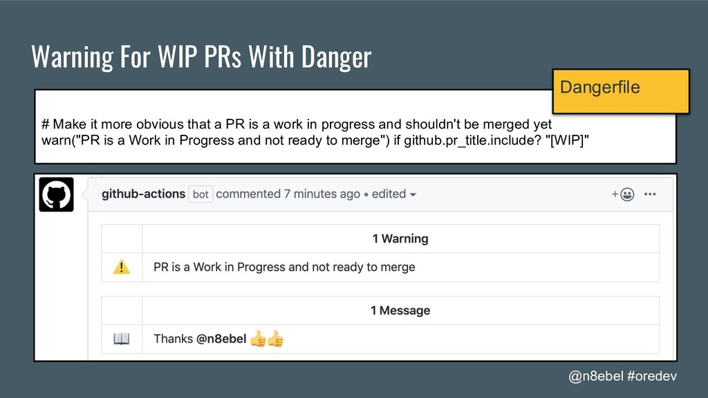 @n8ebel #oredev Warning For WIP PRs With Danger...